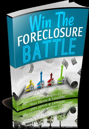Win Foreclosure Battle