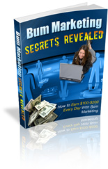 "Make Massive Cash Every Day with ""Bum Marketing"""