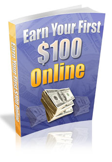 Earn Your First 100 Online Easily And Quickly