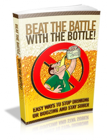 Win the Vicious Battle with the Bottle