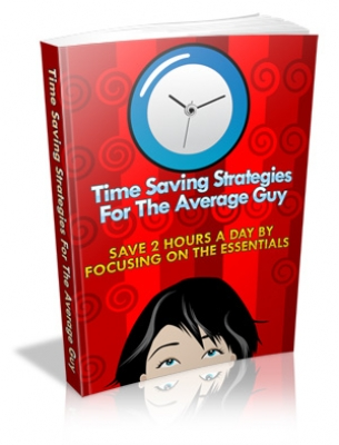 Amazing Time Saving Strategies For The Average Guy