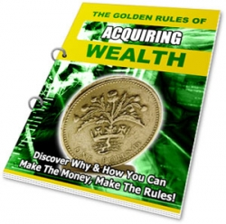 How to Discover The Golden Rules of Acquiring Wealth