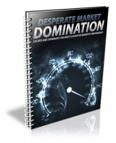 How To Dominate The Desperate Market