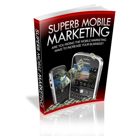How To Make Megabucks With Superb Mobile Marketing