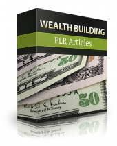 Why do I need Wealth Building PLR Articles?