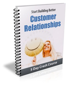 How to Build Better Customer Relationships