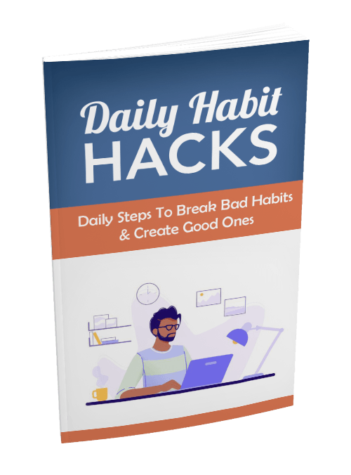 How to Abandon Bad Habits and Develop Good Ones!
