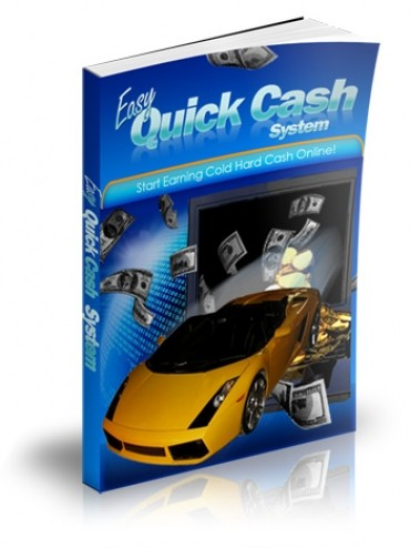 How to get Easy Quick Cash System?